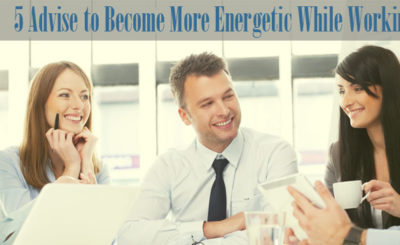 Become More Energetic While Working